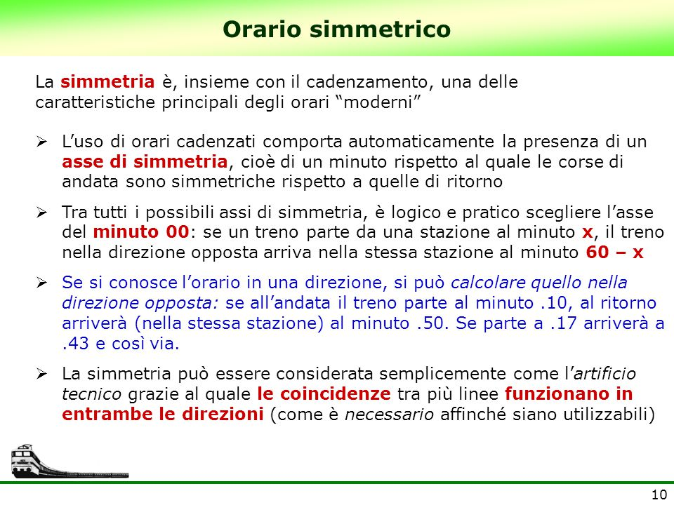 """10 La simmetria è, insieme con il cadenzamento, una delle caratteristiche principali degli orari """"moderni""""  L'uso di orari cadenzati comporta automat"""