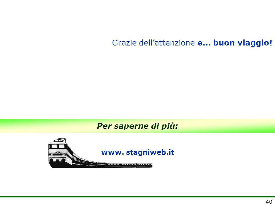 40 Per saperne di più: www. stagniweb.it Grazie dell'attenzione e... buon viaggio!