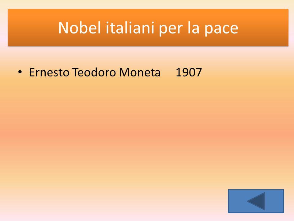 Nobel italiani per la pace Ernesto Teodoro Moneta 1907