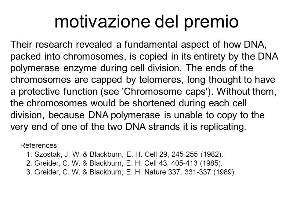 motivazione del premio Their research revealed a fundamental aspect of how DNA, packed into chromosomes, is copied in its entirety by the DNA polymerase enzyme during cell division.