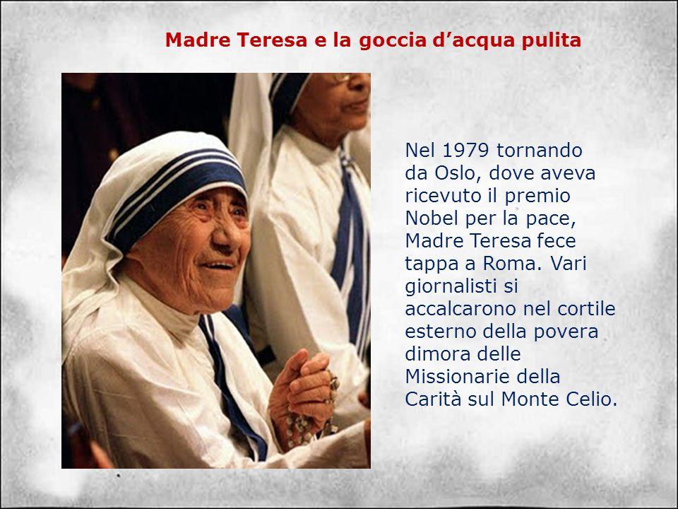 Nel 1979 tornando da Oslo, dove aveva ricevuto il premio Nobel per la pace, Madre Teresa fece tappa a Roma.