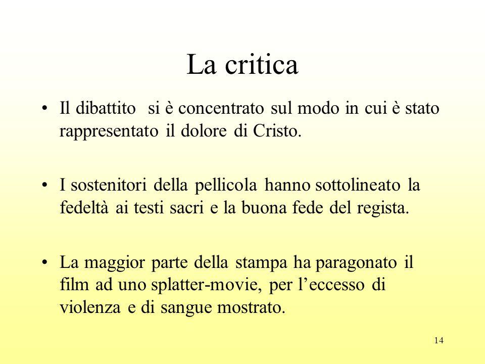 14 La critica Il dibattito si è concentrato sul modo in cui è stato rappresentato il dolore di Cristo.