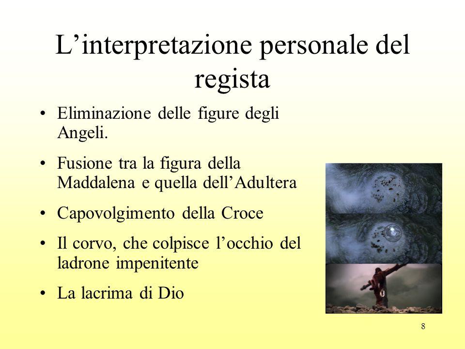 8 L'interpretazione personale del regista Eliminazione delle figure degli Angeli.