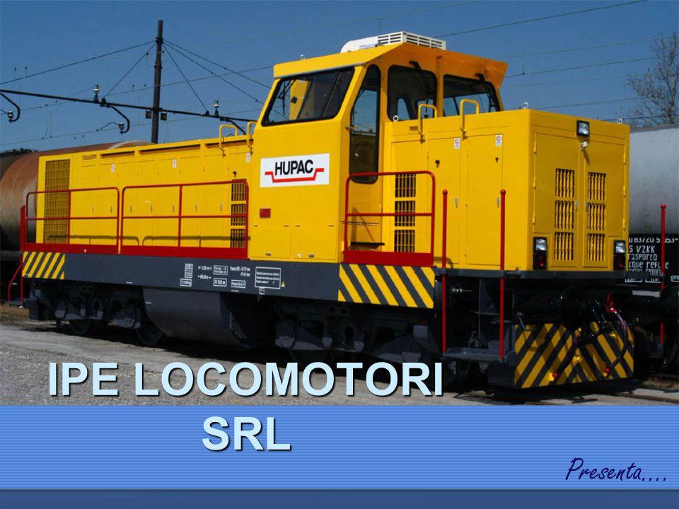 IPE LOCOMOTORI SRL Presenta….