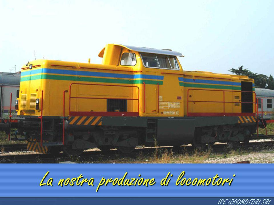 La nostra produzione di locomotori IPE LOCOMOTORI SRL