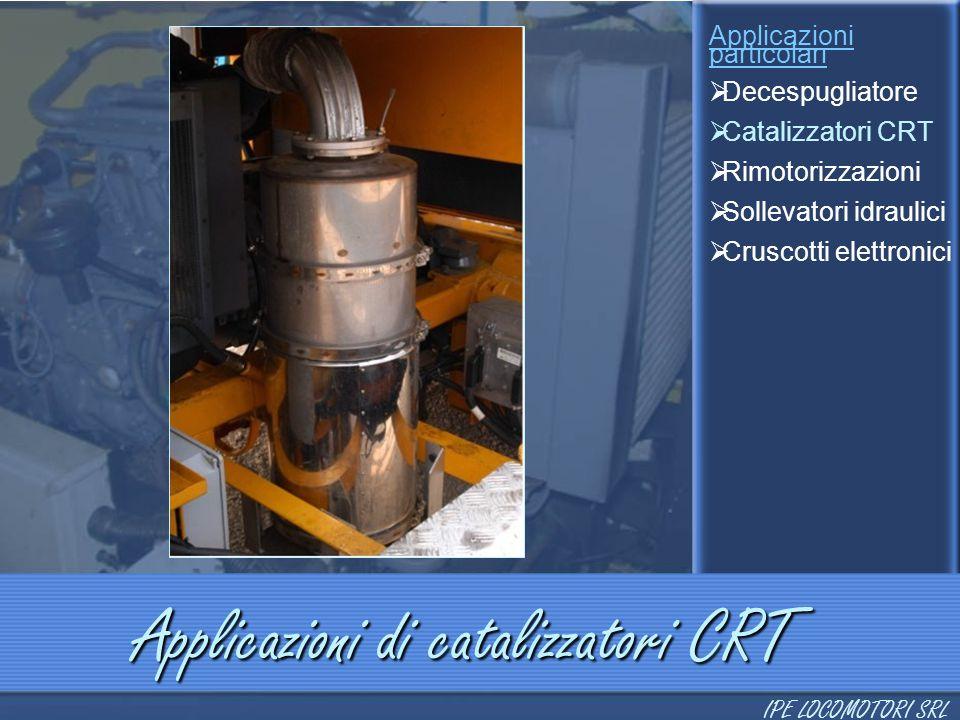 Applicazioni particolari  Decespugliatore  Catalizzatori CRT  Rimotorizzazioni  Sollevatori idraulici  Cruscotti elettronici Applicazioni di cata