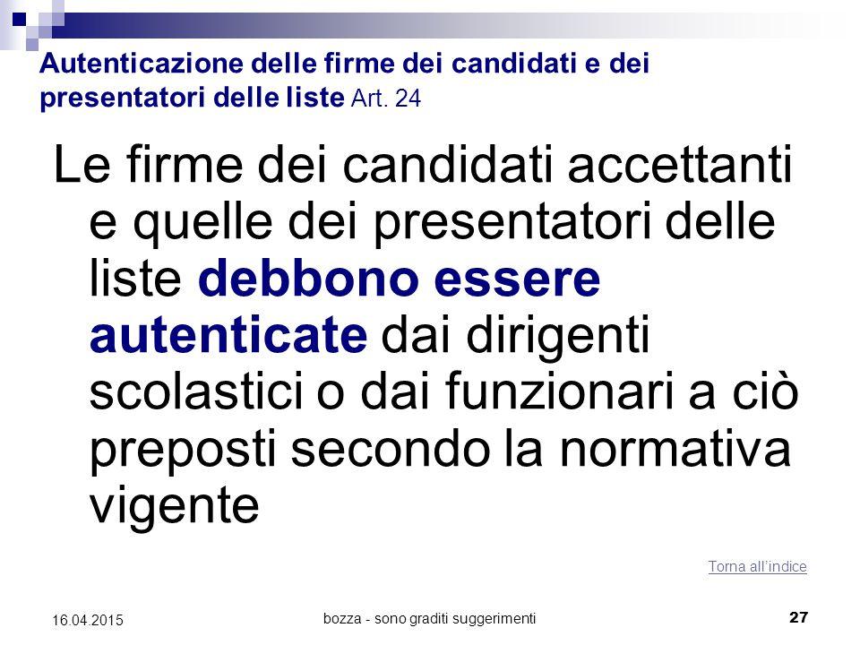 bozza - sono graditi suggerimenti27 16.04.2015 Autenticazione delle firme dei candidati e dei presentatori delle liste Art. 24 Le firme dei candidati