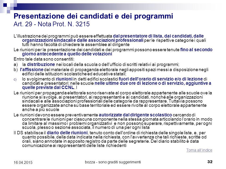 bozza - sono graditi suggerimenti32 16.04.2015 Presentazione dei candidati e dei programmi Art. 29 - Nota Prot. N. 3215 L'illustrazione dei programmi