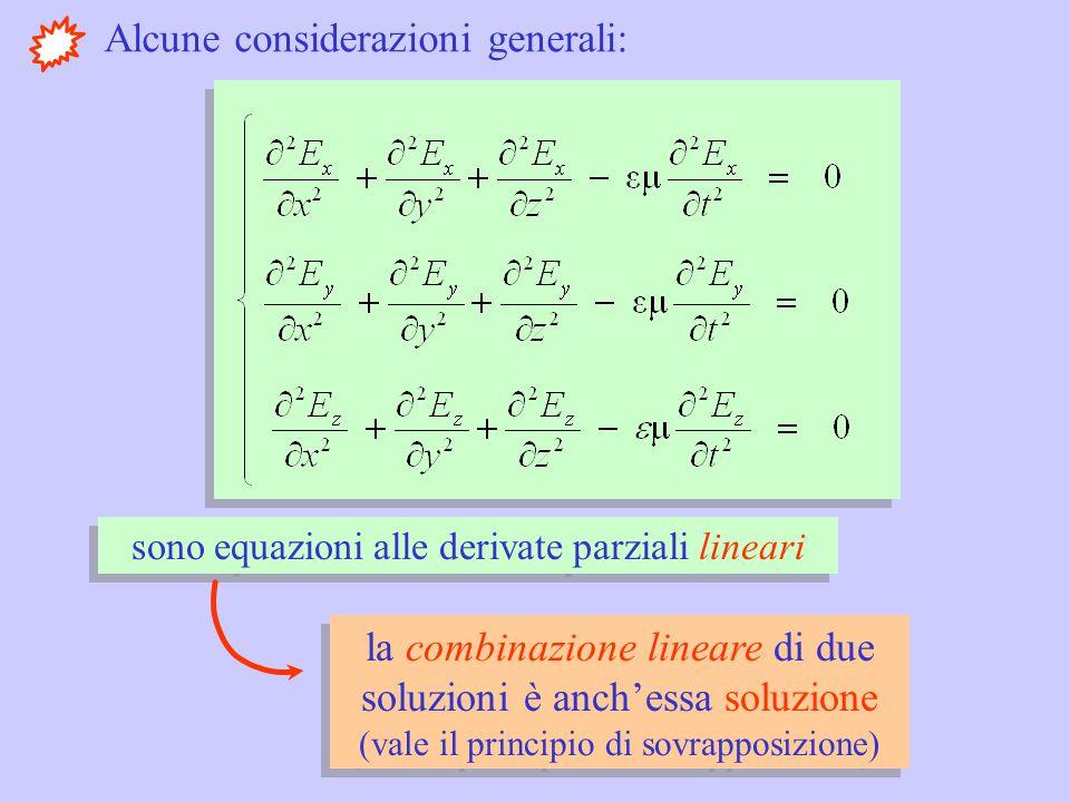 la combinazione lineare di due soluzioni è anch'essa soluzione (vale il principio di sovrapposizione) la combinazione lineare di due soluzioni è anch'essa soluzione (vale il principio di sovrapposizione) Alcune considerazioni generali: sono equazioni alle derivate parziali lineari