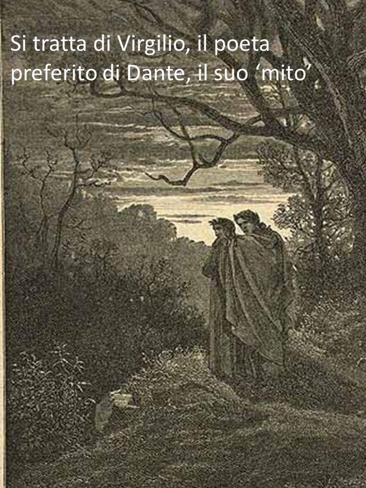 Si tratta di Virgilio, il poeta preferito di Dante, il suo 'mito'