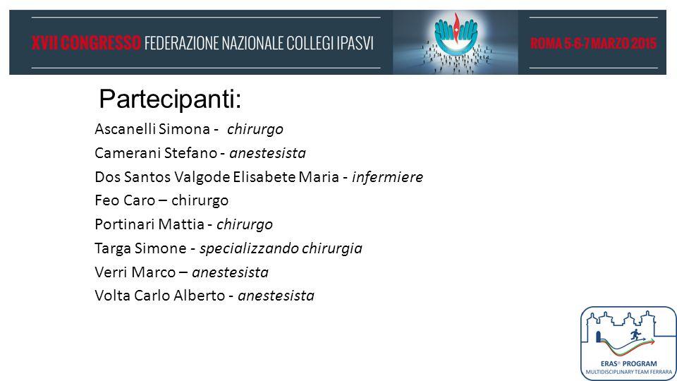 Partecipanti: Ascanelli Simona - chirurgo Camerani Stefano - anestesista Dos Santos Valgode Elisabete Maria - infermiere Feo Caro – chirurgo Portinari