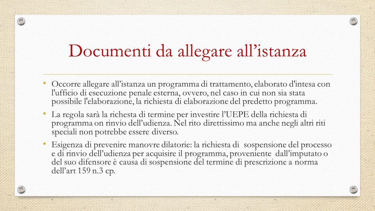 Documenti da allegare all'istanza Occorre allegare all'istanza un programma di trattamento, elaborato d'intesa con l'ufficio di esecuzione penale este