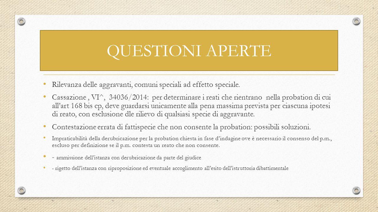QUESTIONI APERTE Rilevanza delle aggravanti, comuni speciali ad effetto speciale. Cassazione, VI^, 34036/2014: per determinare i reati che rientrano n