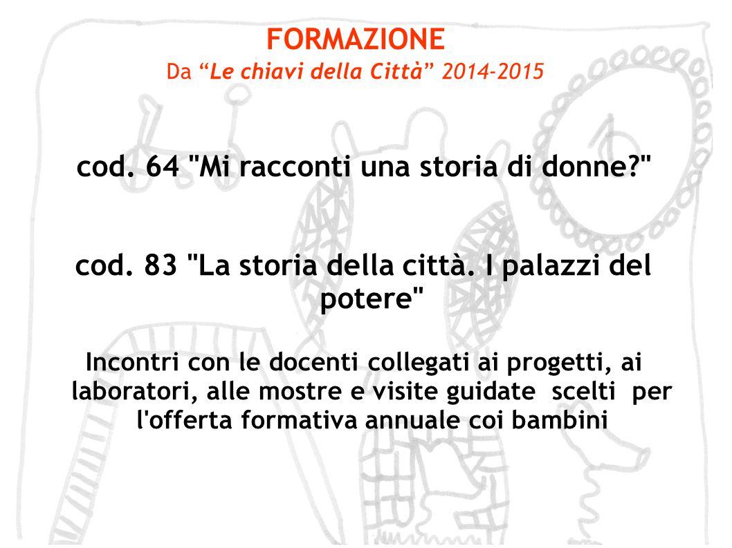 """FORMAZIONE Da """"Le chiavi della Città"""" 2014-2015 cod. 64"""