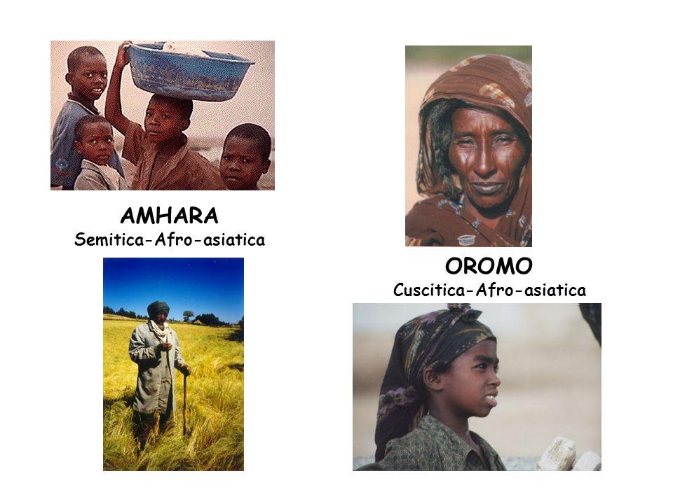 AMHARA Semitica-Afro-asiatica OROMO Cuscitica-Afro-asiatica