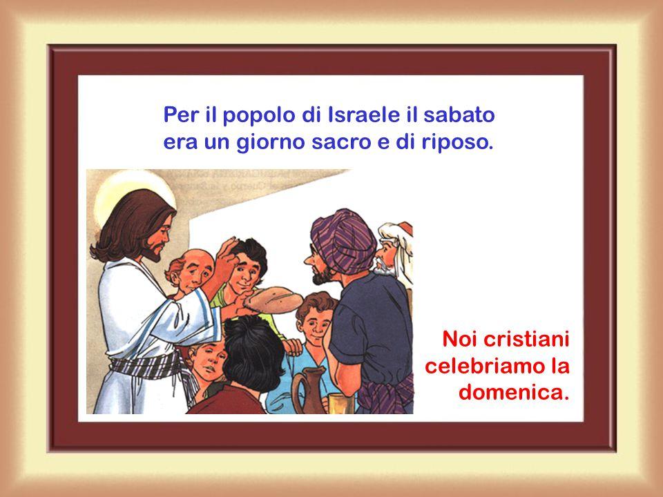 Per celebrare la domenica assistiamo alla santa Messa.