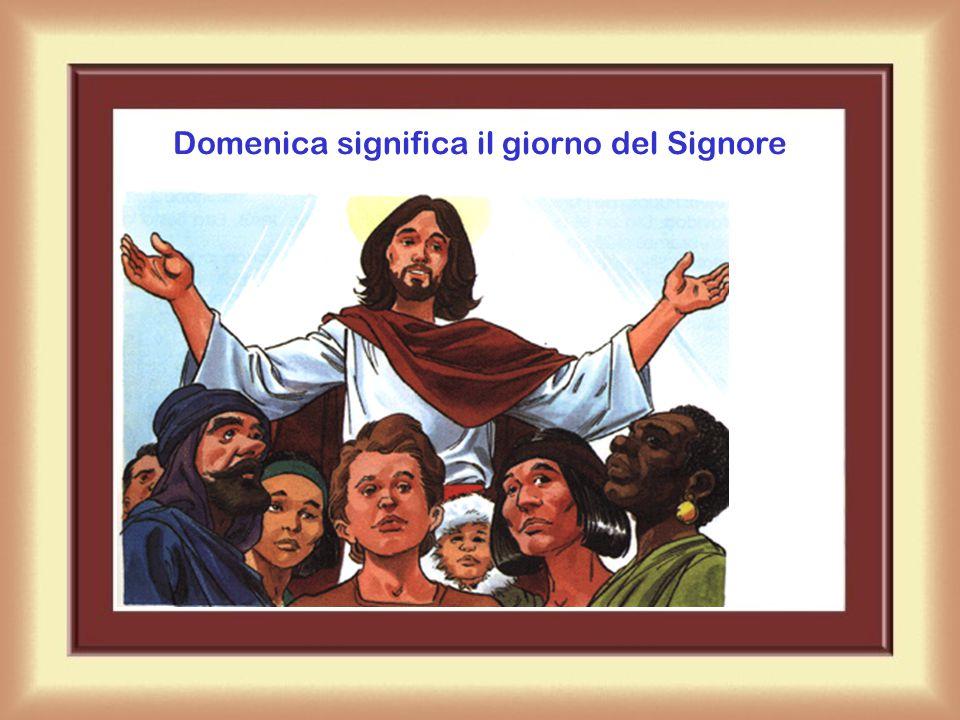 Celebriamo la domenica assistendo alla santa Messa.