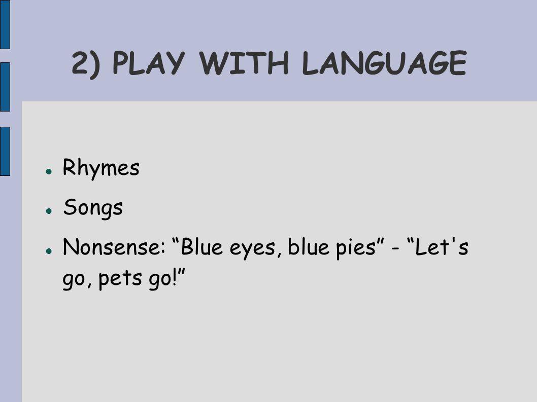 3) LANGUAGE AS LANGUAGE Per reading + writing: ci vuole tempo... (8- 10 anni)