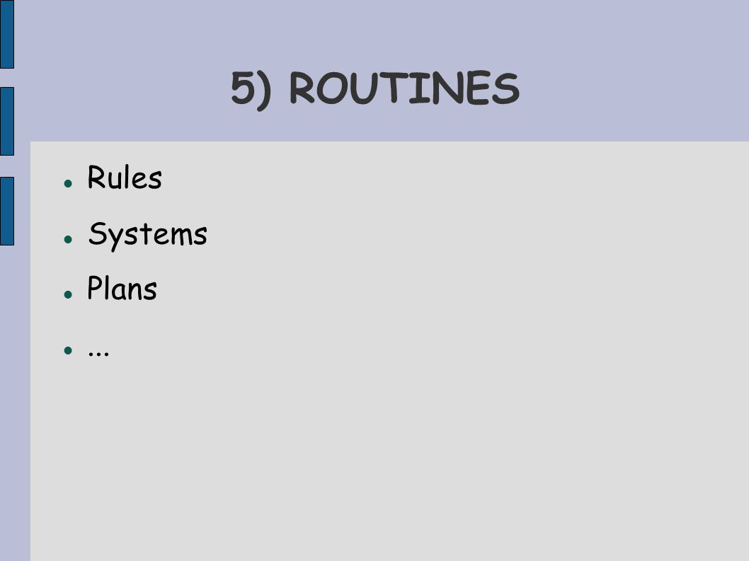 5) ROUTINES Rules Systems Plans...