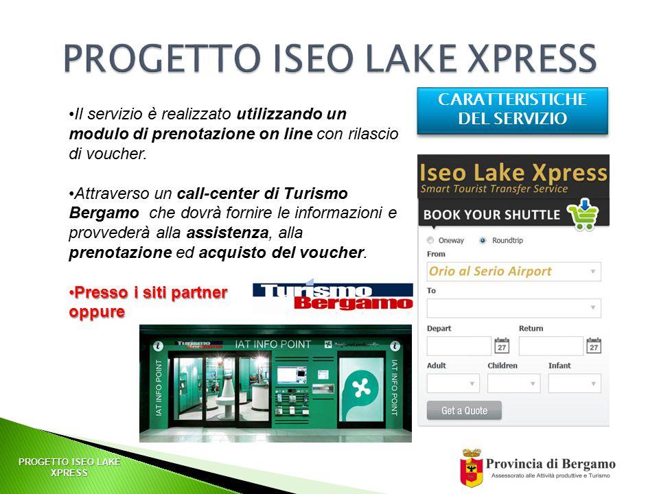 PROGETTO ISEO LAKE XPRESS CARATTERISTICHE DEL SERVIZIO Il servizio è realizzato utilizzando un modulo di prenotazione on line con rilascio di voucher.