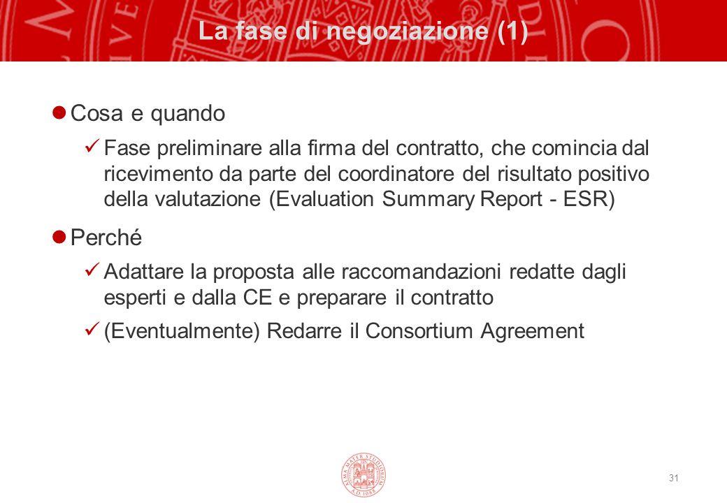 31 La fase di negoziazione (1) Cosa e quando Fase preliminare alla firma del contratto, che comincia dal ricevimento da parte del coordinatore del ris