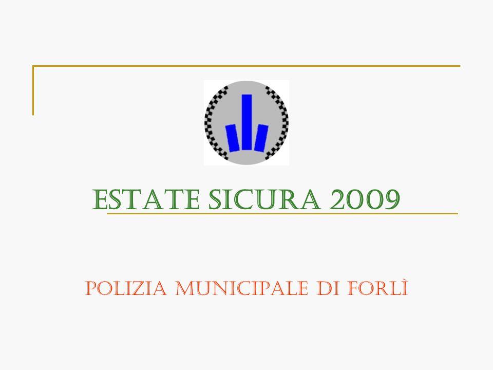 ESTATE SICURA 2009 Polizia Municipale di Forlì