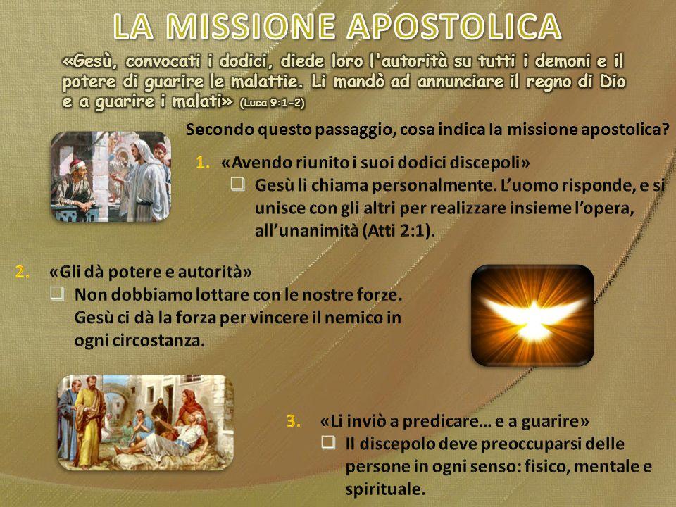 Secondo questo passaggio, cosa indica la missione apostolica