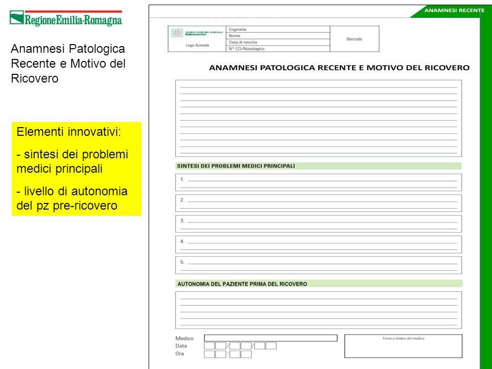 Anamnesi Patologica Recente e Motivo del Ricovero Elementi innovativi: - sintesi dei problemi medici principali - livello di autonomia del pz pre-ricovero