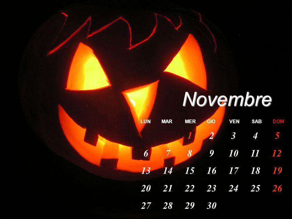 Novembre LUN MAR MER GIO VEN SAB DOM 1 2 3 4 5 6 7 8 9 10 11 12 13 14 15 16 17 18 19 20 21 22 23 24 25 26 27 28 29 30