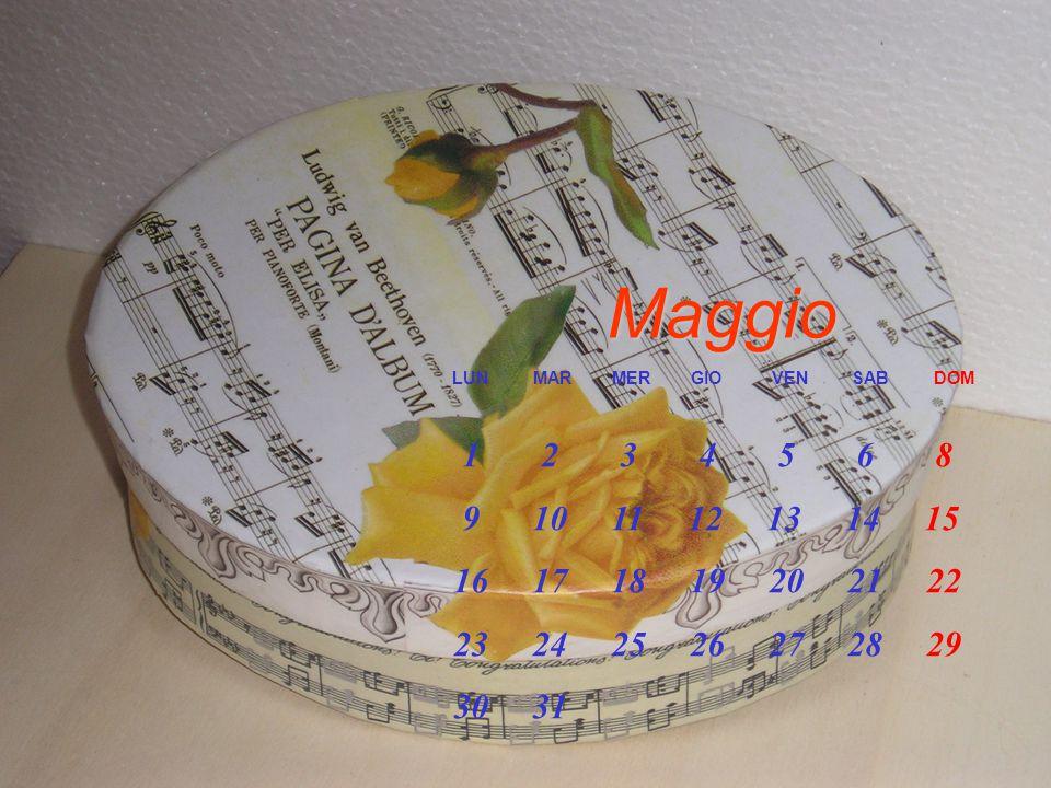 Maggio Maggio LUN MAR MER GIO VEN SAB DOM 1 2 3 4 5 6 8 9 10 11 12 13 14 15 16 17 18 19 20 21 22 23 24 25 26 27 28 29 30 31