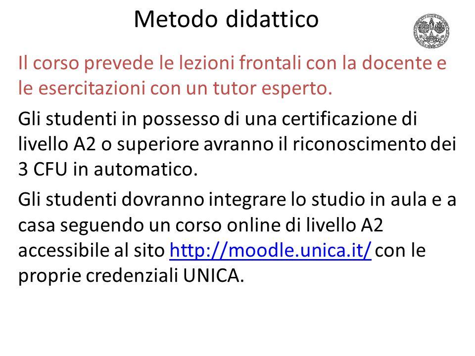 Metodo didattico Il corso prevede le lezioni frontali con la docente e le esercitazioni con un tutor esperto.