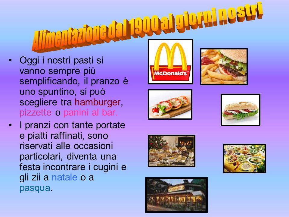 . Oggi i nostri pasti si vanno sempre più semplificando, il pranzo è uno spuntino, si può scegliere tra hamburger, pizzette o panini al bar. I pranzi