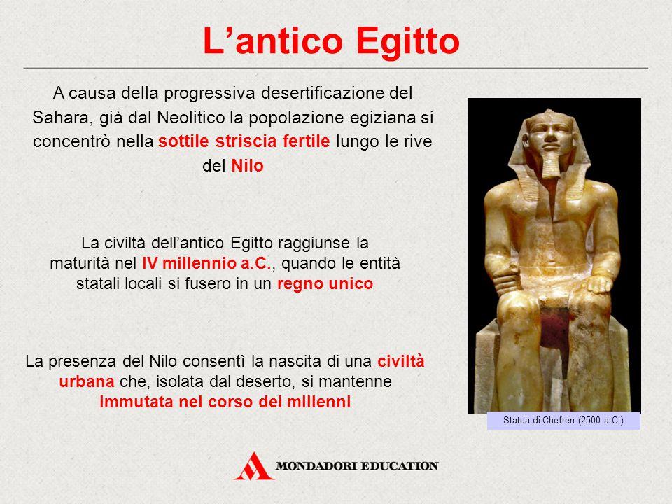 La presenza del Nilo consentì la nascita di una civiltà urbana che, isolata dal deserto, si mantenne immutata nel corso dei millenni La civiltà dell'a