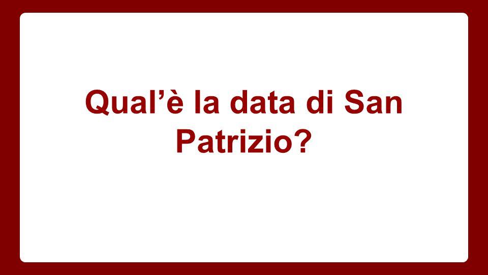 Qual'è la data di San Patrizio?