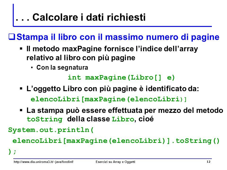 12 http://www.dia.uniroma3.it/~java/fondinf/Esercizi su Array e Oggetti...