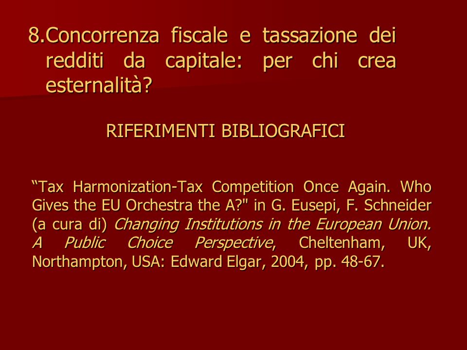 Tax Harmonization-Tax Competition Once Again. Who Gives the EU Orchestra the A? in G.