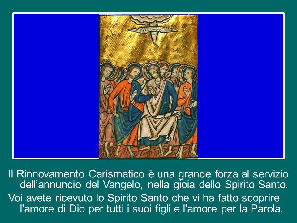 Dopo, ho incominciato a conoscerli e alla fine ho capito il bene che il Rinnovamento Carismatico fa alla Chiesa.