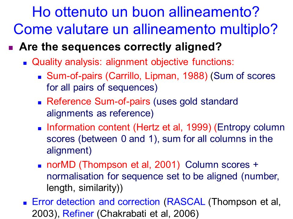 Ho ottenuto un buon allineamento? Come valutare un allineamento multiplo? Are the sequences correctly aligned? Quality analysis: alignment objective f
