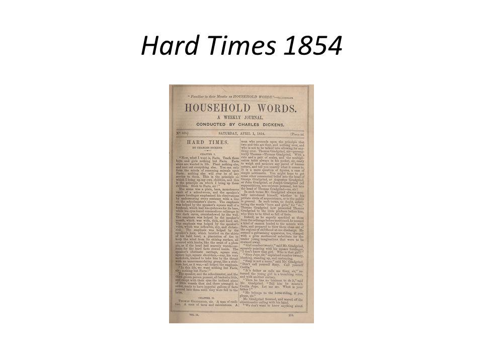 Hard Times 1 aprile 1854 – 12 agosto 1854 Sciopero a Preston dall'ottobre 1853 per 37 settimane.