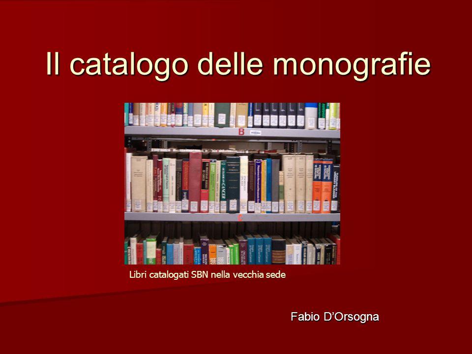 Il catalogo delle monografie Fabio D'Orsogna Libri catalogati SBN nella vecchia sede