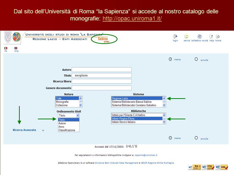 """Dal sito dell'Università di Roma """"la Sapienza"""" si accede al nostro catalogo delle monografie: http://opac.uniroma1.it/http://opac.uniroma1.it/ neoplas"""