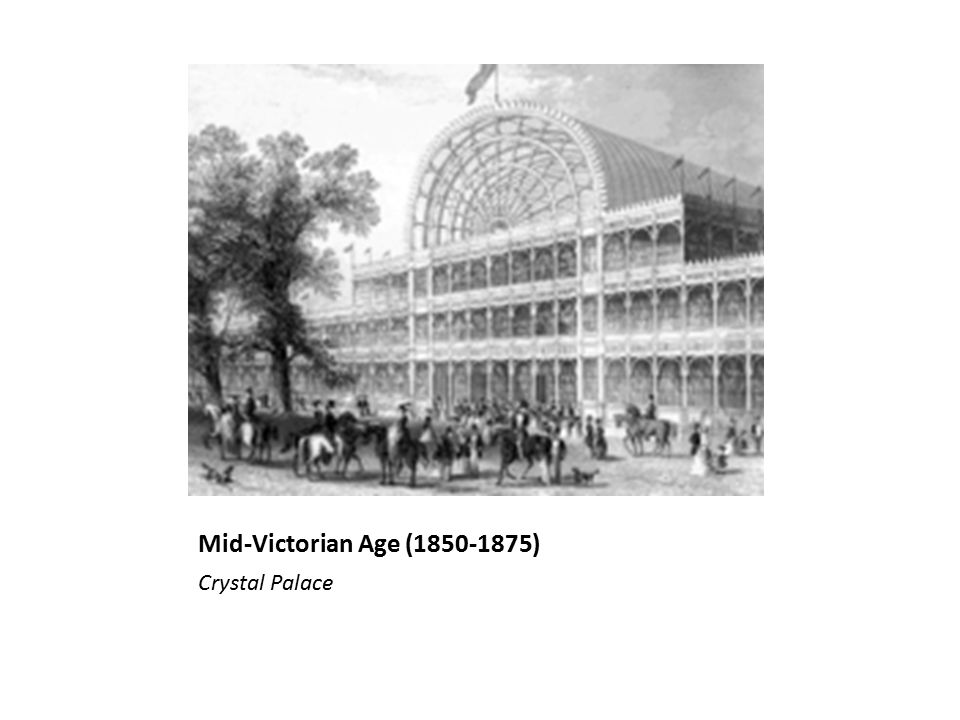Mid-Victorian Age (1850-1875) Crystal Palace