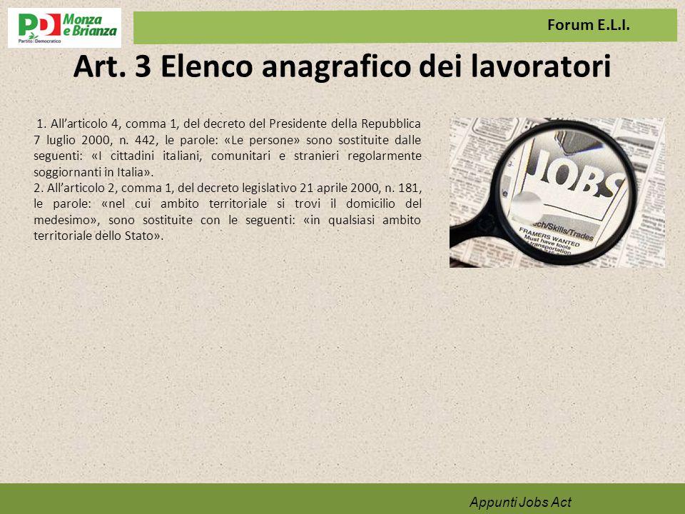 Art. 3 Elenco anagrafico dei lavoratori Appunti Jobs Act 1. All'articolo 4, comma 1, del decreto del Presidente della Repubblica 7 luglio 2000, n. 442