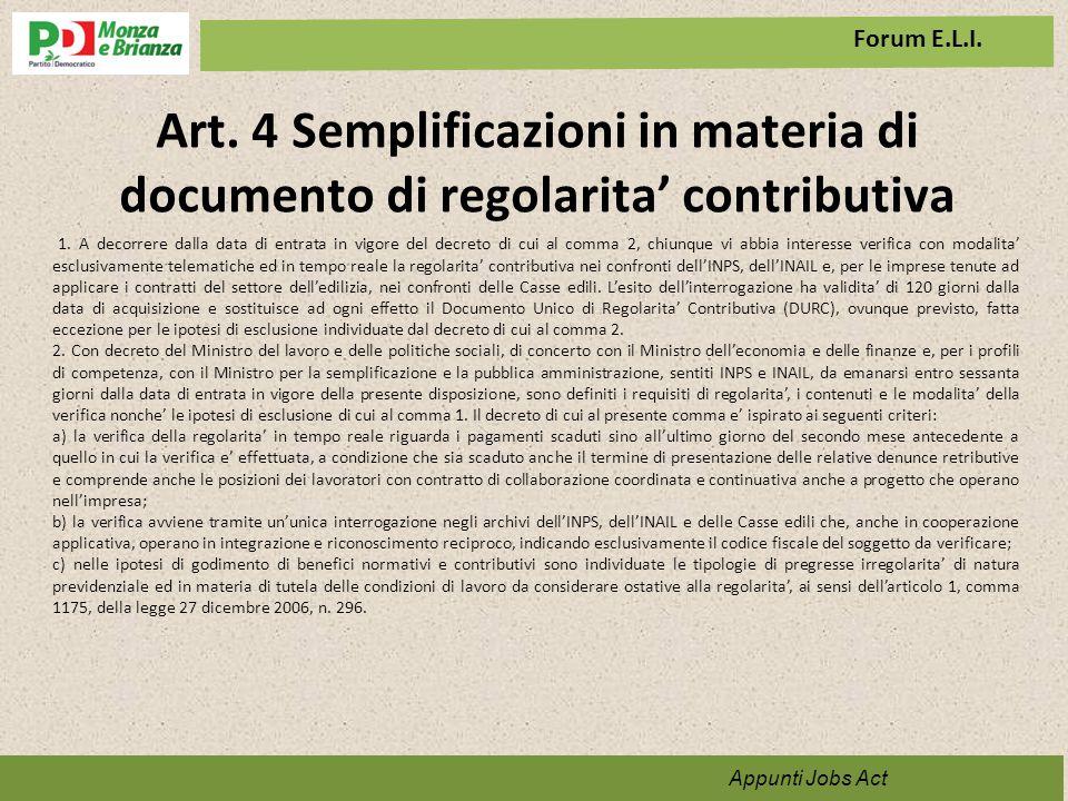 Art. 4 Semplificazioni in materia di documento di regolarita' contributiva Appunti per il programma Appunti Jobs Act 1. A decorrere dalla data di entr