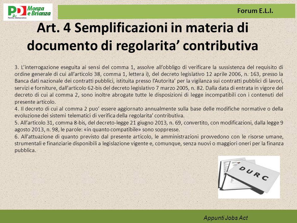 Appunti Jobs Act Art. 4 Semplificazioni in materia di documento di regolarita' contributiva 3. L'interrogazione eseguita ai sensi del comma 1, assolve