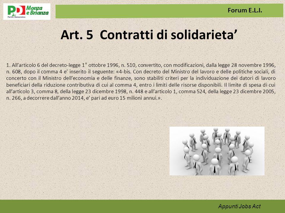 Art. 5 Contratti di solidarieta' Appunti per il programma 1. All'articolo 6 del decreto-legge 1° ottobre 1996, n. 510, convertito, con modificazioni,