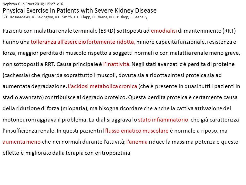 EFFETTI DELL'ESERCIZIO - Nei pazienti in dialisi l'esercizio aerobico e di resistenza hanno entrambi effetti dimostrabili.