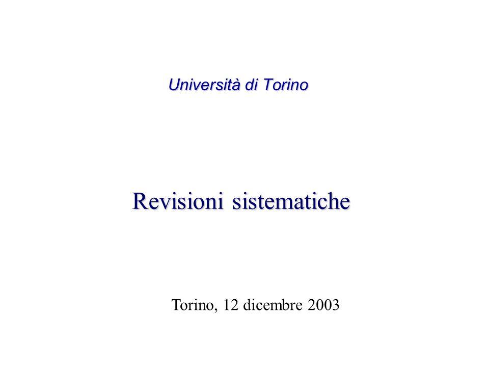 Università di Torino Revisioni sistematiche Torino, 12 dicembre 2003