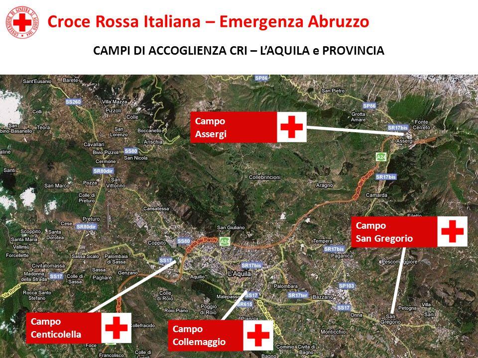 Croce Rossa Italiana – Emergenza Abruzzo CAMPI DI ACCOGLIENZA CRI – L'AQUILA e PROVINCIA Campo Centicolella Campo Collemaggio Campo San Gregorio Campo Assergi