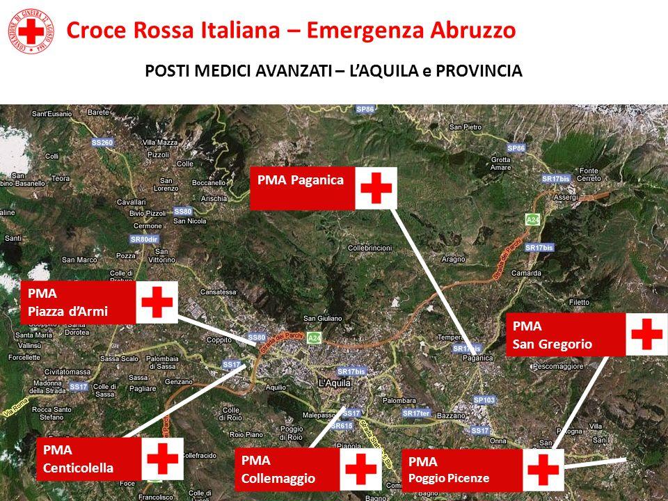 PMA Centicolella PMA Collemaggio Croce Rossa Italiana – Emergenza Abruzzo POSTI MEDICI AVANZATI – L'AQUILA e PROVINCIA PMA Piazza d'Armi PMA Paganica PMA San Gregorio PMA Poggio Picenze
